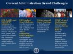 current administration grand challenges
