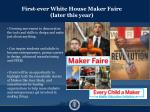first ever white house maker faire later this year