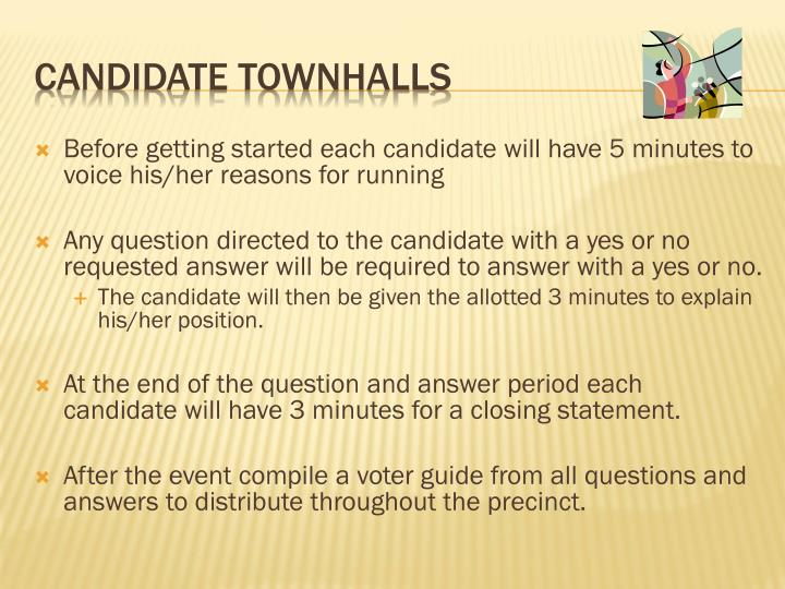 Before getting started each candidate will have 5 minutes to voice his/her reasons for running