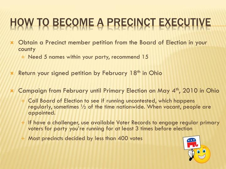 Obtain a Precinct member petition from the Board of Election in your county