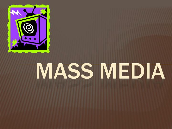 Mass media