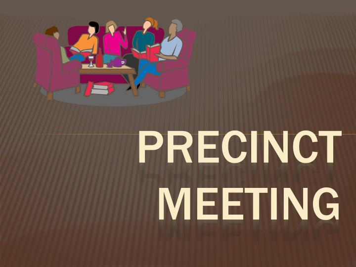 Precinct meeting