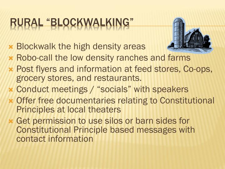 Blockwalk the high density areas