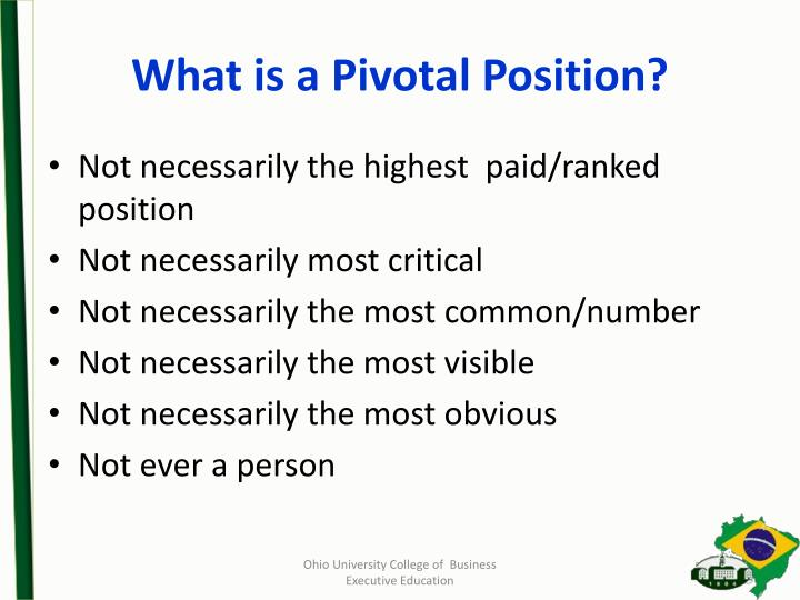 What is a Pivotal Position?