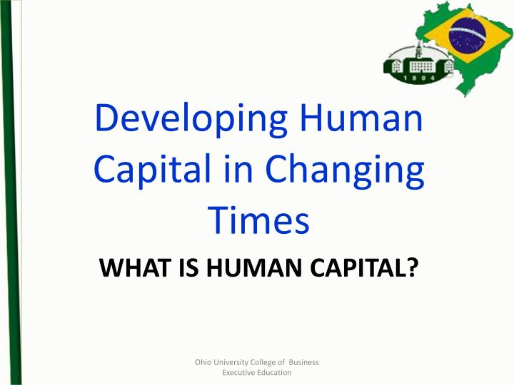 Developing Human Capital in Changing Times