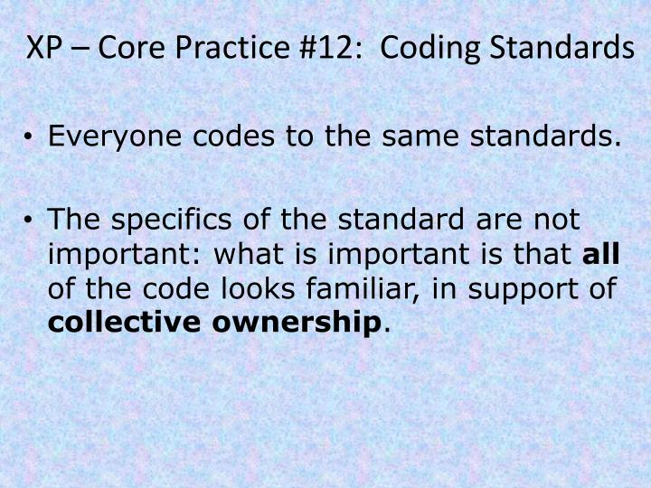 XP – Core Practice #12:  Coding Standards