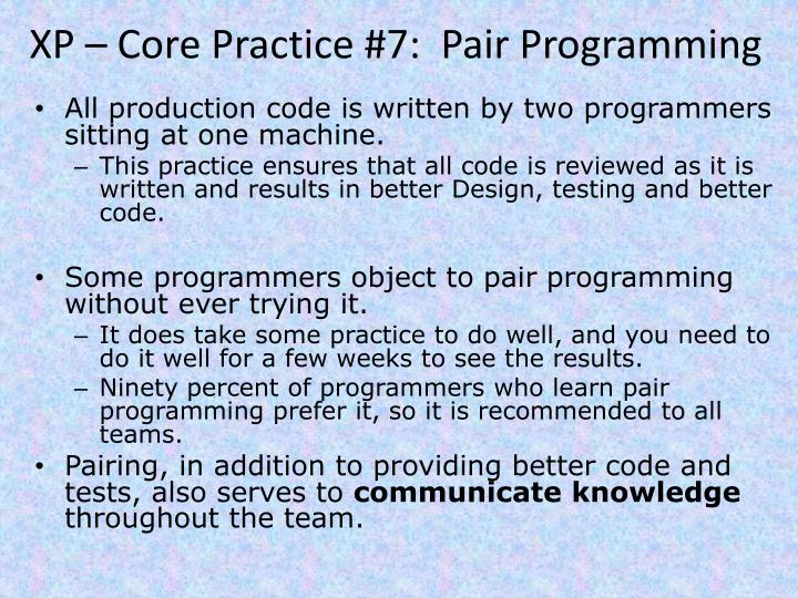 XP – Core Practice #7:  Pair Programming
