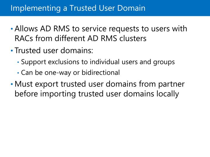 Implementing a Trusted User Domain