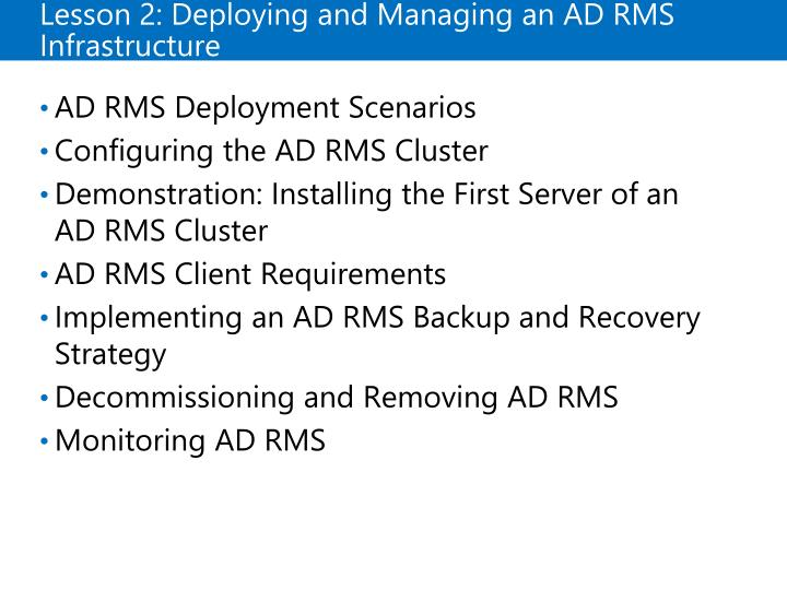 Lesson 2: Deploying and Managing an ADRMS Infrastructure