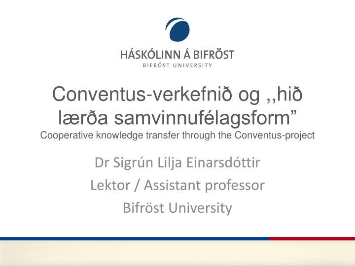 """Conventus-verkefnið og ,,hið lærða samvinnufélagsform"""""""