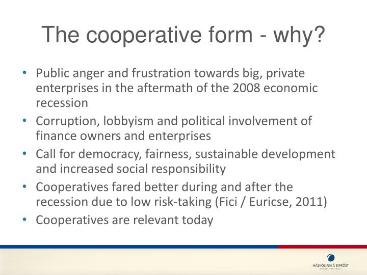 The cooperative form - why?