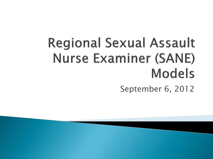 Regional sexual assault nurse examiner sane models