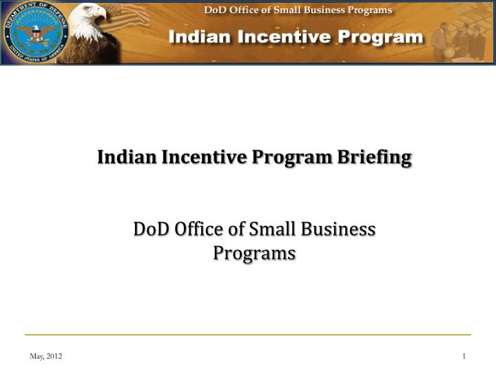 Indian incentive program briefing dod office of small business programs