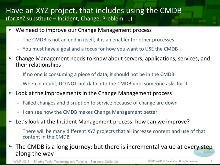Have an XYZ project, that includes using the CMDB