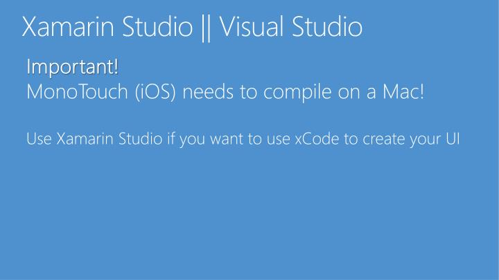 Xamarin Studio || Visual Studio