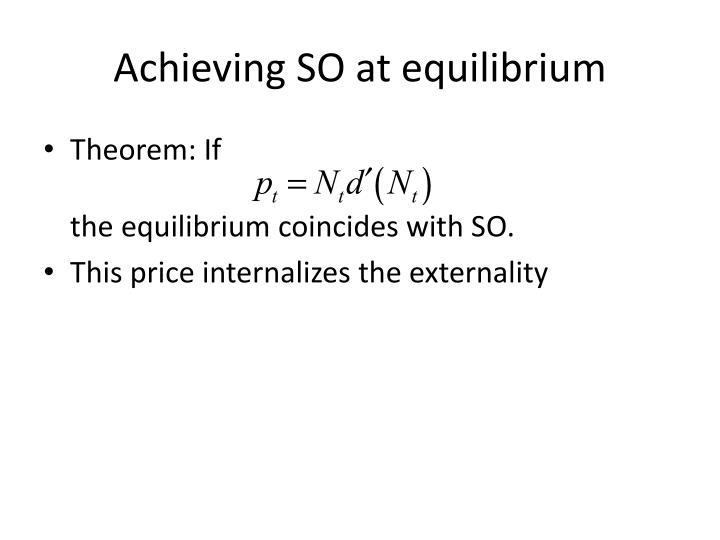 Achieving SO at equilibrium