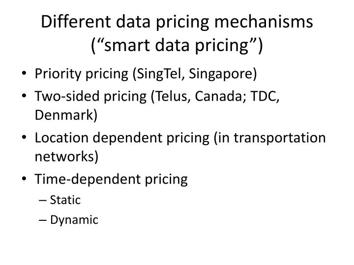 "Different data pricing mechanisms (""smart data pricing"")"