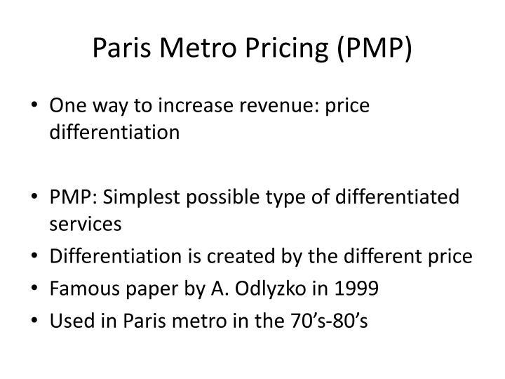 Paris Metro Pricing (PMP)