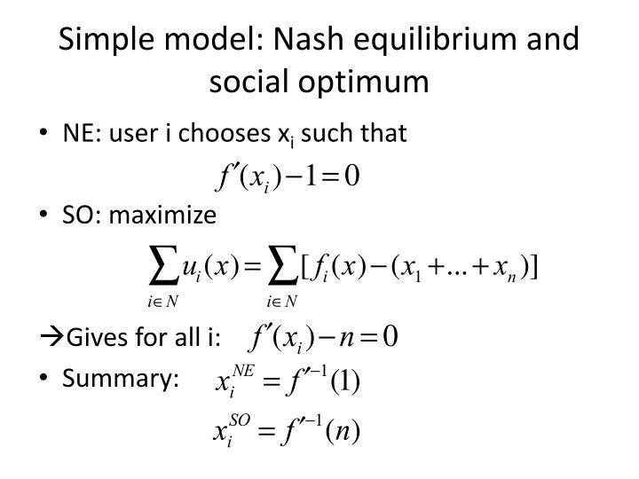 Simple model: Nash equilibrium and social optimum