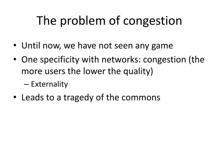 The problem of congestion