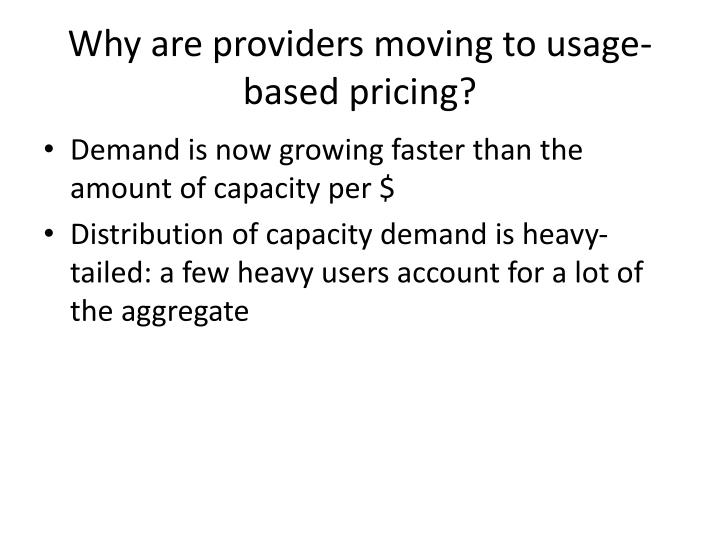 Why are providers moving to usage-based pricing?