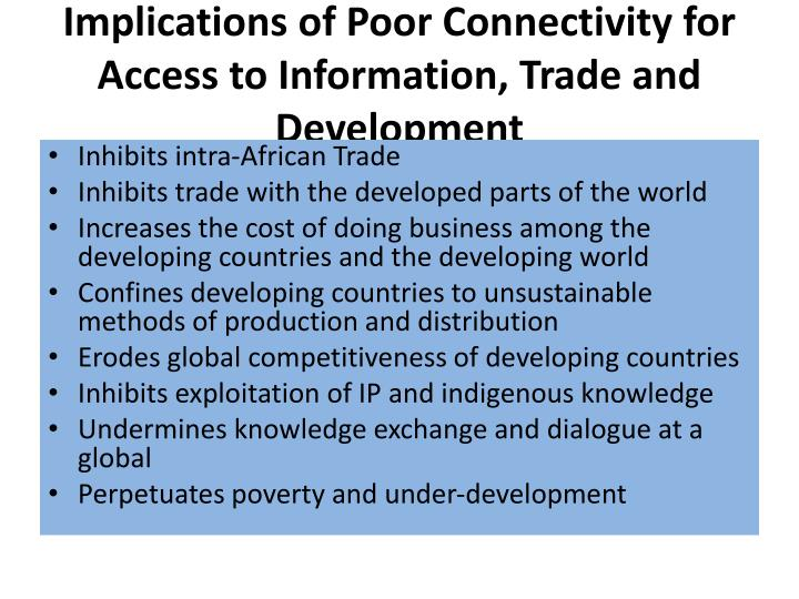 Implications of Poor Connectivity for Access to Information, Trade and Development