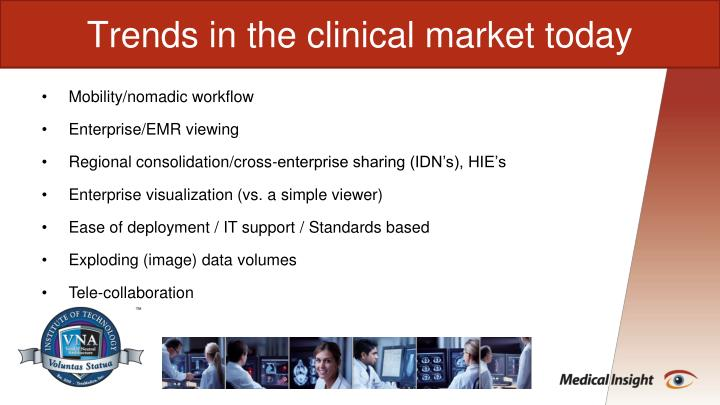 Trends in the clinical market today