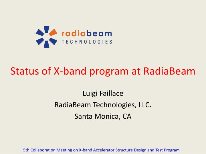 Status of x band program at radiabeam