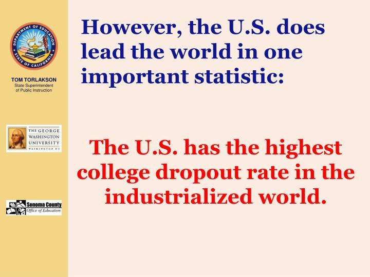 However, the U.S. does lead the world in one important statistic: