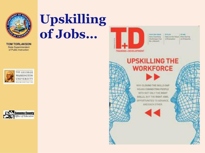 Upskilling of Jobs…