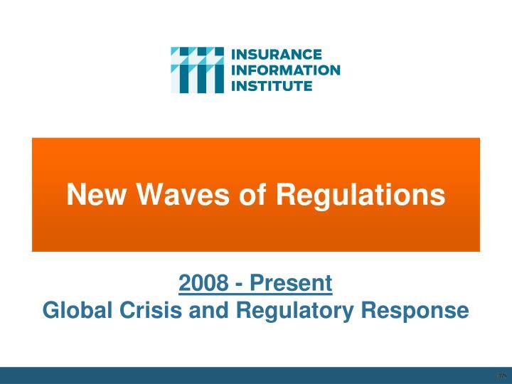 New Waves of Regulations