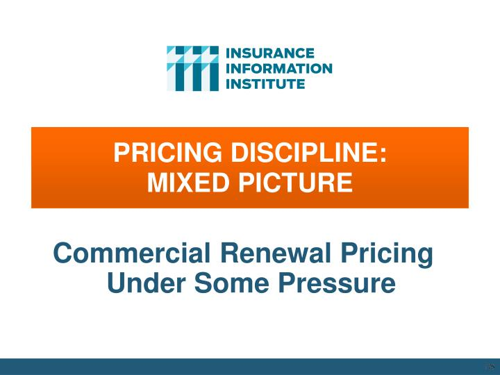 PRICING DISCIPLINE:           MIXED PICTURE
