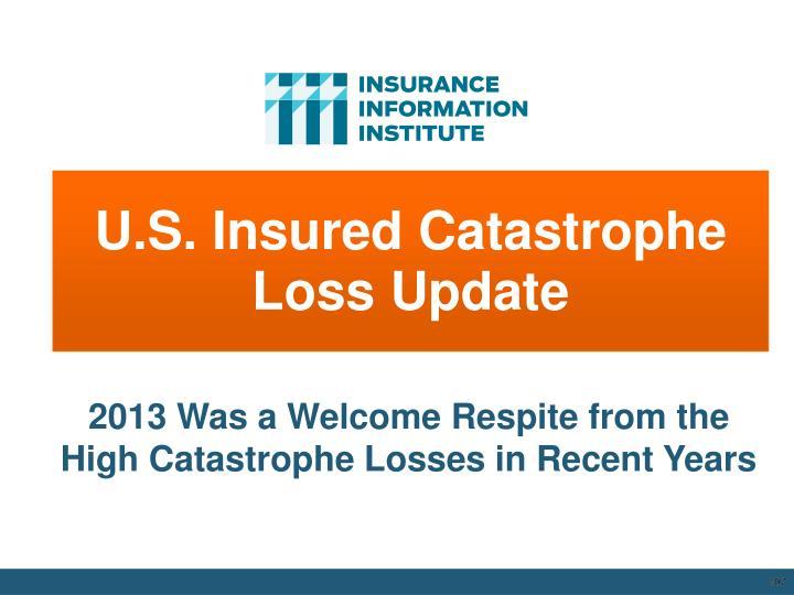 U.S. Insured Catastrophe Loss Update