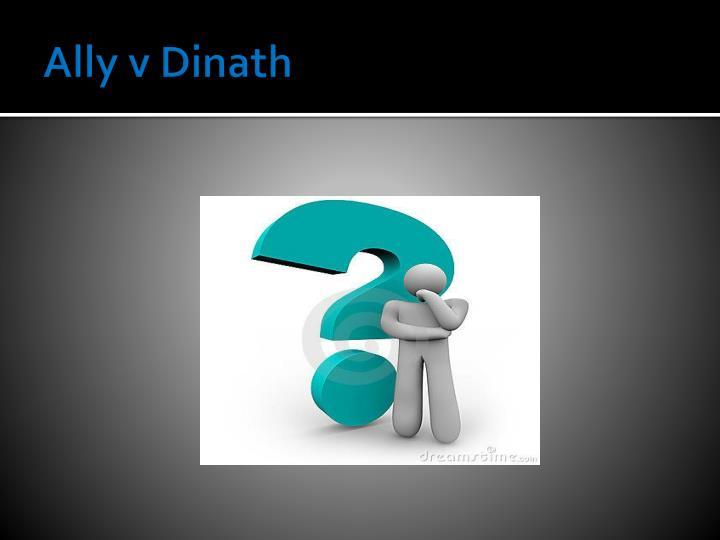 Ally v Dinath
