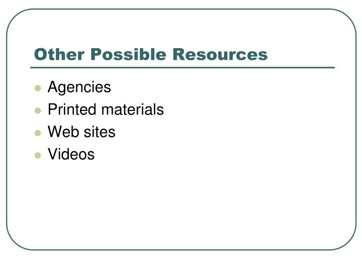 Other Possible Resources