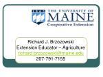 richard j brzozowski extension educator agriculture richard brzozowski@maine edu 207 791 7155