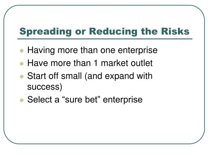 Spreading or Reducing the Risks