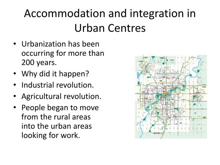 Accommodation and integration in urban centres