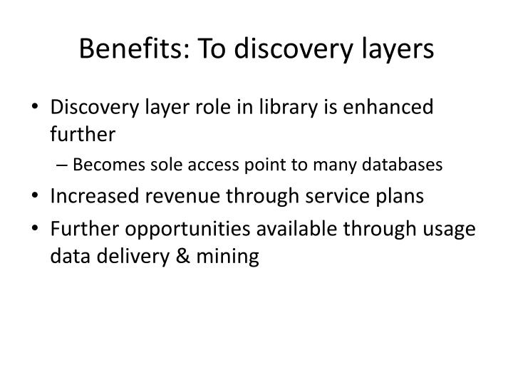 Benefits: To discovery layers