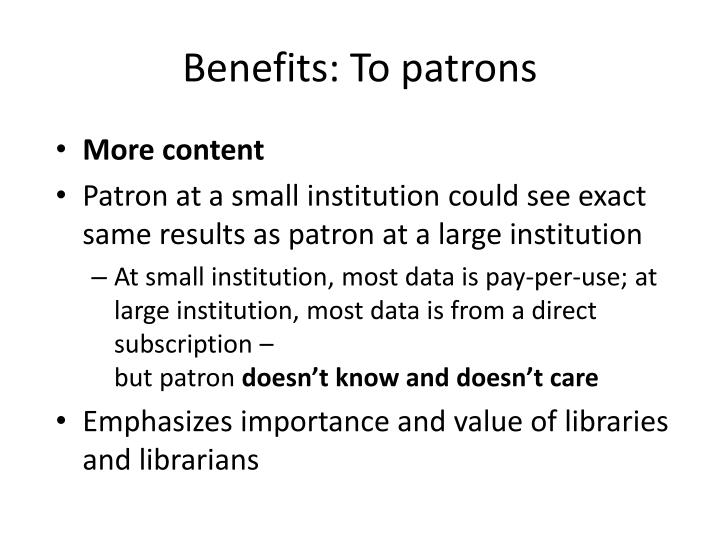 Benefits: To patrons