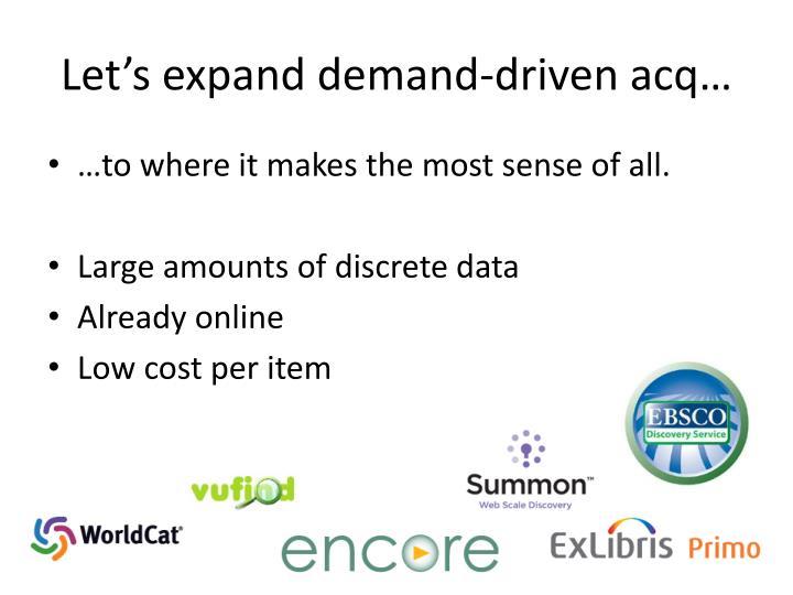 Let's expand demand-driven