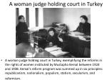 a woman judge holding court in turkey