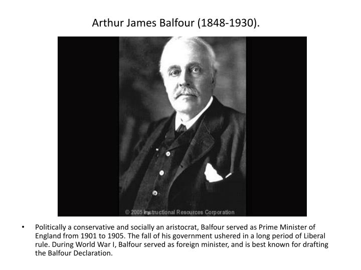 Arthur James Balfour (1848-1930).