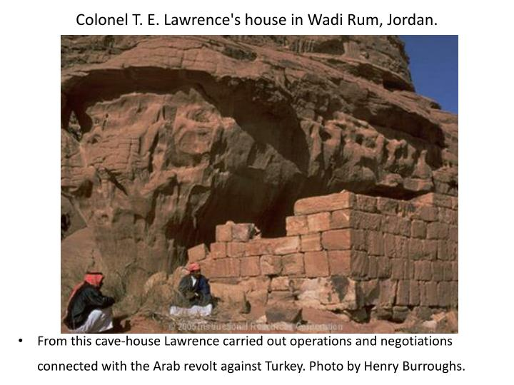 Colonel T. E. Lawrence's house in Wadi Rum, Jordan.
