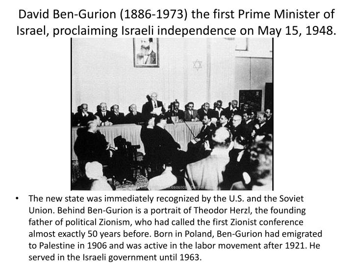 David Ben-Gurion (1886-1973) the first Prime Minister of Israel, proclaiming Israeli independence on May 15, 1948.