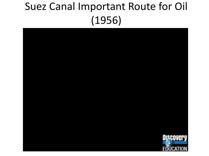 Suez Canal Important Route for Oil (1956)