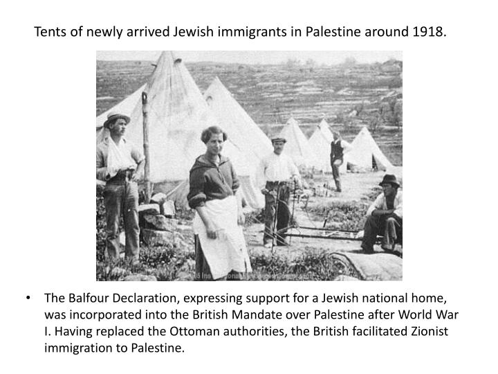 Tents of newly arrived Jewish immigrants in Palestine around 1918.