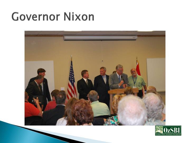 Governor Nixon