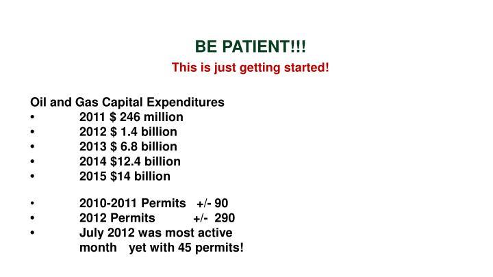 BE PATIENT!!!