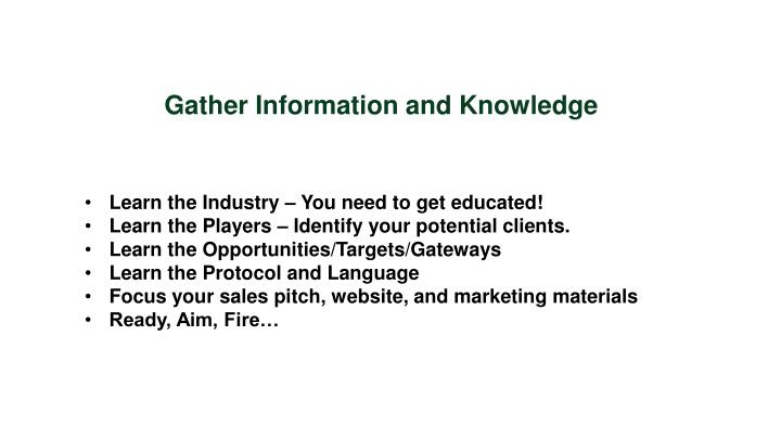 Gather Information and Knowledge